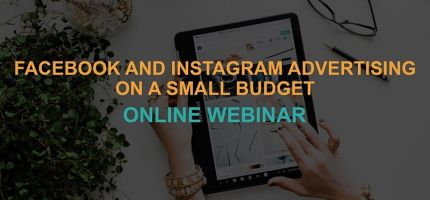 Facebook and Instagram Advertising on a Small Budget: Online Webinar by Digital Main Street
